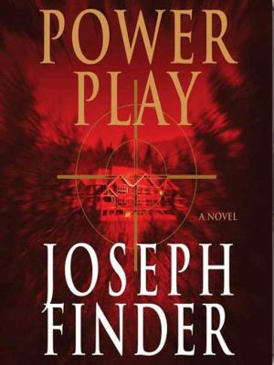 Power Play [a Novel]