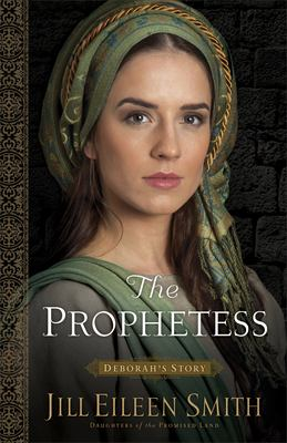 The prophetess : Deborah's story