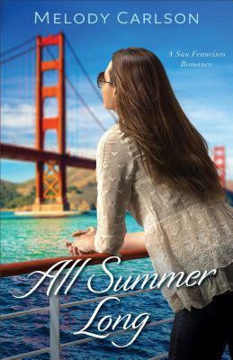 All summer long : a San Francisco romance