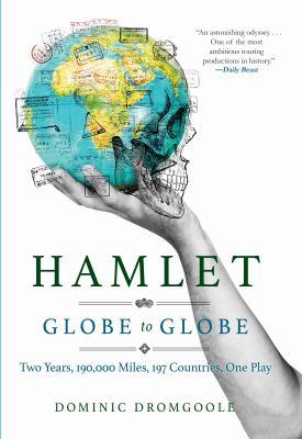 Hamlet, Globe to globe : two years, 190,000 miles, 197 countries,