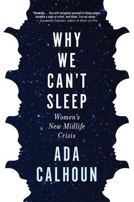 Why we can't sleep : women's new midlife crisis