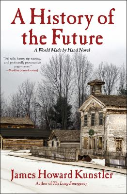 A history of the future : a World made by hand novel