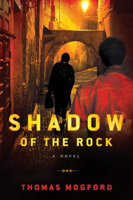 Shadow of the rock: a Spike Sanguinetti novel