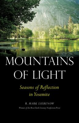 Mountains of light: seasons of reflection in Yosemite