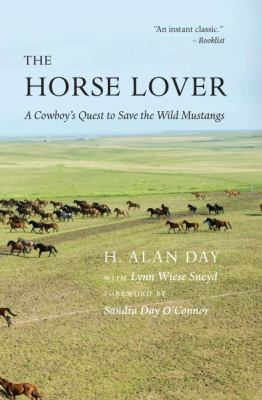 The horse lover :  a cowboy's quest to save the wild mustangs