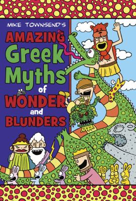 Michael Townsend's amazing Greek myths of wonder and blunders