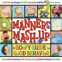 Manners mash-up :a goofy guide to good behavior