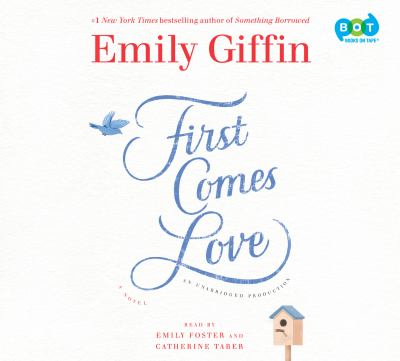 First comes love : a novel