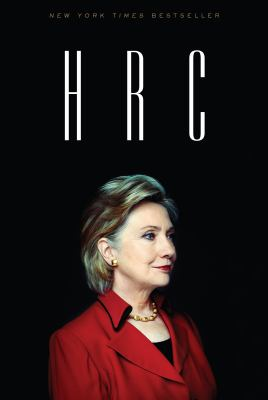 HRC : state secrets and the rebirth of Hillary Clinton