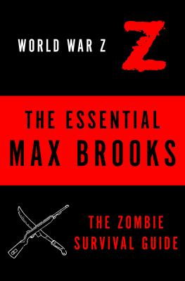 The Essential Max Brooks The Zombie Survival Guide and World War Z