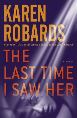 The last time I saw her : a novel