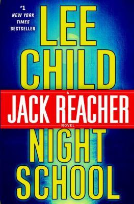 Night school: a Jack Reacher novel