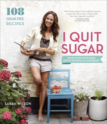 Cover Image for I quit sugar : your complete 8-week detox program and cookbook