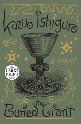The buried giant  : a novel