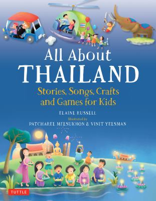 All about Thailand :  stories, songs, crafts and games for kids