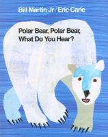 Polar bear, polar bear, what do you hear