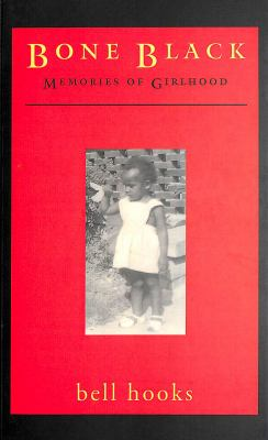 Bone Black : memories of girlhood