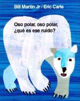Oso polar, oso polar, qué es ese ruido
