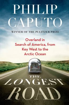 The longest road: overland in search of America from Key West to the Arctic Ocean