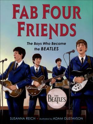 Fab four friends :  the boys who became the Beatles