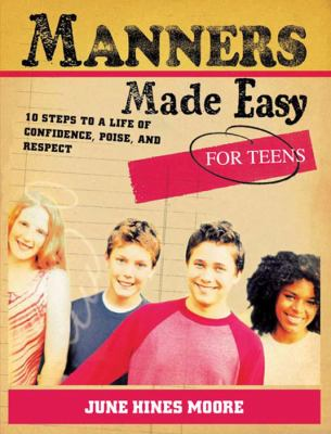 Manners made easy for teens : 10 steps to a life of confidence, p