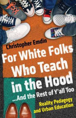 For white folks who teach in the hood-- and the rest of y'all too: reality pedagogy and urban education