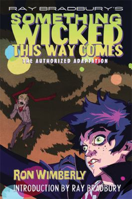 Ray Bradbury's Something wicked this way comes : the authorized adaptation