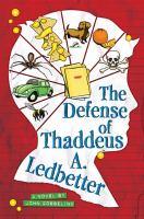 The defense of Thaddeus A. Ledbetter : a novel