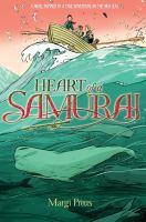Heart of a samurai : based on the true story of Manjiro Nakahama