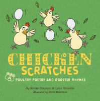 Chicken scratches : Grade A poultry poetry and rooster rhymes
