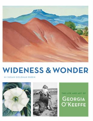 Wideness and wonder: the life and art of Georgia O'Keeffe