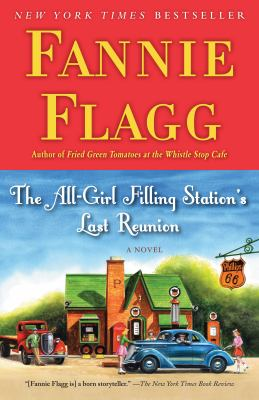 The All-Girl Filling Station's Last Reunion A Novel