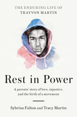 Rest in power: the enduring life of Trayvon Martin - a parents' story of love, injustice, and the birth of a movement