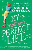 My not so perfect life : a novel