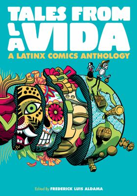 Tales from la Vida : a Latinx comics anthology