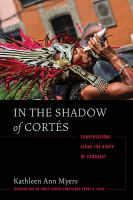 In the Shadow of Cortés