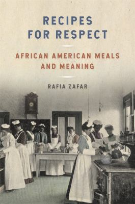 Recipes for respect :  African American meals and meaning