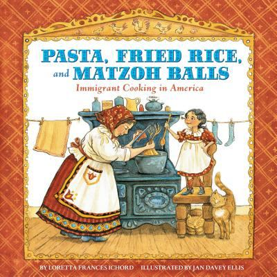 Pasta, fried rice, and matzoh balls : immigrant cooking in America