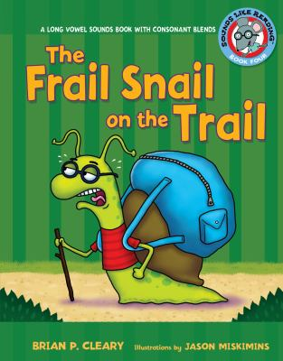 The frail snail on the trail : long vowel sounds with consonant blends