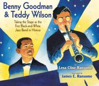 Benny Goodman & Teddy Wilson : taking the stage as the first black-and-white jazz band in history