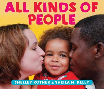 Cover Image for: All kinds of people / Shelley Rotner & Sheila M. Kelly.