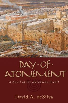 Day of atonement :  a novel of the Maccabean revolt