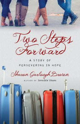 Two steps forward : a story of persevering in hope