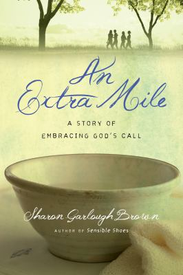 An extra mile : a story of embracing God's call