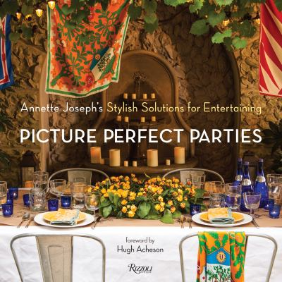 Annette Joseph's Picture Perfect Parties