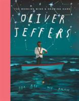 Oliver Jeffers : the working mind & drawing hand