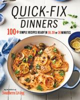 Quick-fix dinners : 100+ simple recipes ready in 10, 20 or 30 minutes