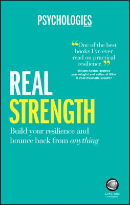 Real strength : build your resilience and bounce back from anything.