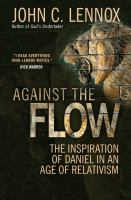 Against the flow : the inspiration of Daniel in an age of relativism