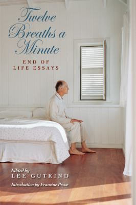 Twelve breaths a minute :  end-of-life essays
